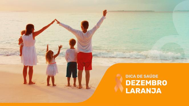 Dezembro laranja – Proteja-se do câncer de pele